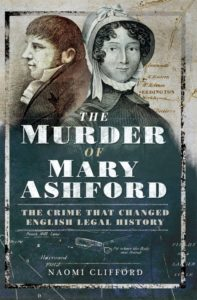 The murder of Mary Ashford - book by Naomi Clifford